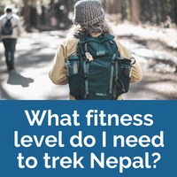 Helpful information about trekking Nepal - what fitness level do I need?